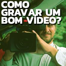 Como-gravar-um-bom-video.png